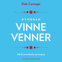 Hvordan vinne venner - Dale Carnegie