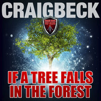 If a Tree Falls in a Forest - Craig Beck