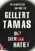 Det svenska hatet - Gellert Tamas