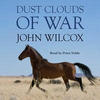 Dust Clouds of War - John Wilcox