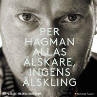 Allas älskare, ingens älskling - Per Hagman