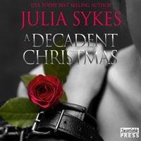 A Decadent Christmas - Julia Sykes