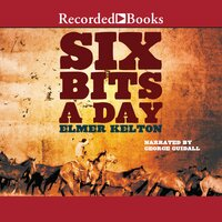 Six Bits a Day - Elmer Kelton