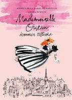 Mademoiselle Oiseau kommer tillbaka - Andrea de La Barre de Nanteuil, Lovisa Burfitt