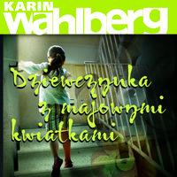 Dziewczynka z majowymi kwiatkami - Karin Wahlberg
