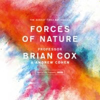 Forces of Nature - Professor Brian Cox, Andrew Cohen