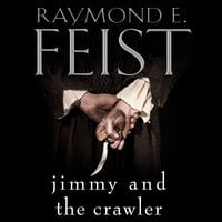 Jimmy and the Crawler - Raymond E. Feist