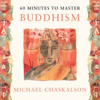 60 MINUTES TO MASTER BUDDHISM - Michael Chaskalson