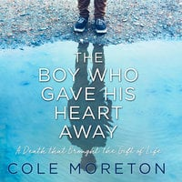 The Boy Who Gave His Heart Away - Cole Moreton