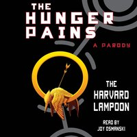 The Hunger Pains: A Parody - The Harvard Lampoon