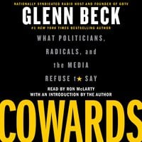 Cowards: What Politicians, Radicals, and the Media Refuse to Say - Glenn Beck