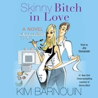 Skinny Bitch in Love - Kim Barnouin