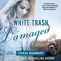 White Trash Damaged - Teresa Mummert