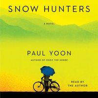 Snow Hunters - Paul Yoon