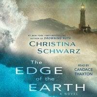 The Edge of the Earth - Christina Schwarz
