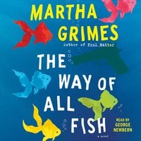 The Way of All Fish - Martha Grimes