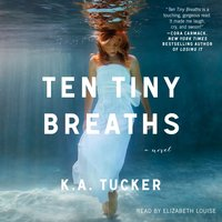 Ten Tiny Breaths - K.A. Tucker