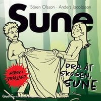 Dra åt skogen Sune! - Anders Jacobsson,Sören Olsson