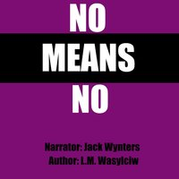 No Means No - L.M. Wasylciw