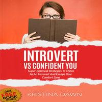 Introvert Vs Confident You - Super-practical Self Confidence Book - Kristina Dawn