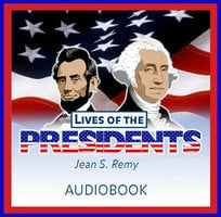 Lives of the Presidents - Jean S. Remy