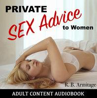 Private Sex Advice to Women - R.B. Armitage