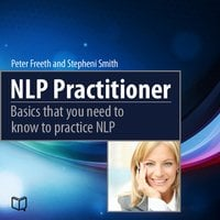 NLP Practitioner. Basics That You Need to Know to Practice NLP - Stepheni Smith, Peter Freeth