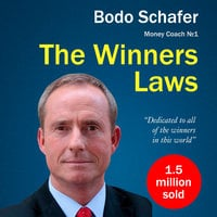 The Winners Laws. 30 Absolutely Unbreakable Habits of Success: Everyday Step-by-Step Guide to Rich and Happy Life - Bodo Schäfer