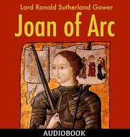 Joan of Arc - Lord Ronald Sutherland Gower