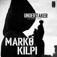 Undertaker - osa 1 - Marko Kilpi