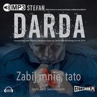 Zabij mnie tato - Stefan Darda