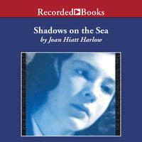 Shadows on the Sea - Joan Hiatt Harlow
