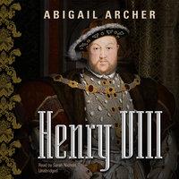 Henry VIII - Abigail Archer