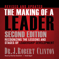 The Making of a Leader, Second Edition - Dr. J. Robert Clinton