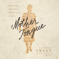 Mother Tongue - Leonard Sweet