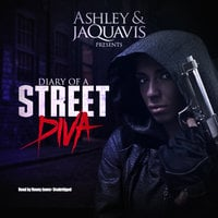 Diary of a Street Diva - Ashley & JaQuavis