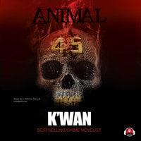 Animal 4.5 - K'wan