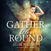 Gather Her Round - Alex Bledsoe