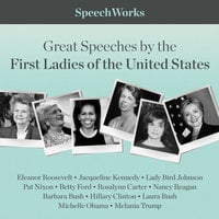Great Speeches by the First Ladies of the United States - SpeechWorks