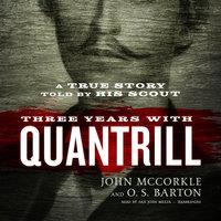 Three Years with Quantrill - John McCorkle, O.S. Barton