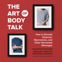 The Art of Body Talk - Maryann Karinch,Gregory Hartley