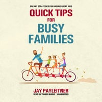 Quick Tips for Busy Families - Jay Payleitner