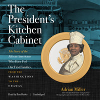 The President's Kitchen Cabinet - Adrian Miller