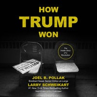 How Trump Won - Larry Schweikart,Joel B. Pollak