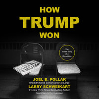 How Trump Won - Larry Schweikart, Joel B. Pollak