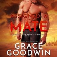 Assigned a Mate - Grace Goodwin