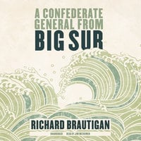 A Confederate General from Big Sur - Richard Brautigan