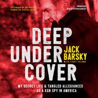 Deep Undercover - Jack Barsky