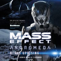 Mass Effect™ Andromeda: Nexus Uprising - K.C. Alexander, Jason M. Hough