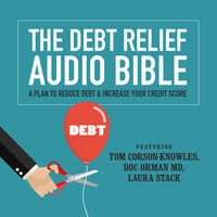 The Debt Relief Bible - Laura Stack CSP MBA,Tom Corson-Knowles,Doc Orman, MD